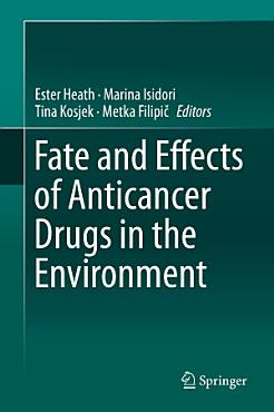 Fate and Effects of Anticancer Drugs in the Environment PDF