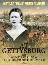 At Gettysburg, or, What a Girl Saw and Heard of the Battle (Illustrated)