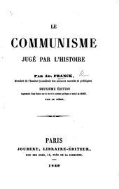 Le Communisme jugé par l'histoire. ... Deuxième édition, augmentée d'une notice sur la vie et le système politique et social de Mably