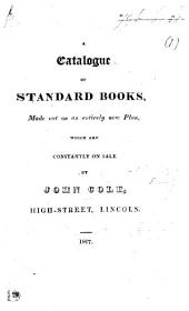 A Catalogue of Standard Books made on an entirely New Plan