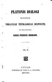 Dialogi: secundum Thrasylli tetralogias dispositi, Τόμος 6