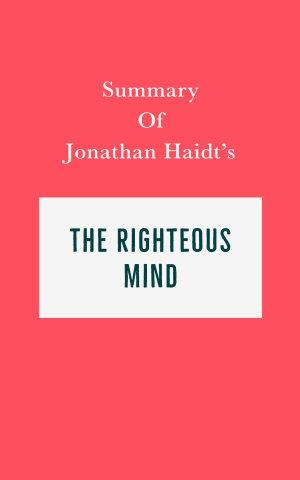 Summary of Jonathan Haidt s The Righteous Mind