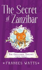 The Secret of Zanzibar: Gerander Trilogy