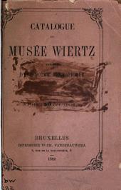 Catalogue du Musée Wiertz précédé d'une notice biographique