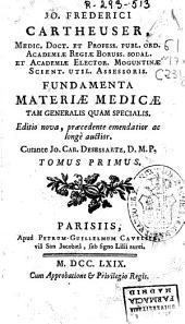 Jo. Frederici Cartheuser ... Fundamenta materiae medicae tam generalis quam specialis: Volume 1