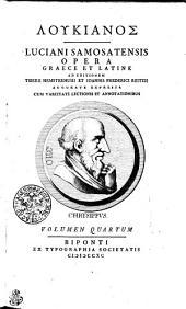 Lukianos: Luciani Samostatensi opera graece et latine. Volumen quartum, Τόμος 4