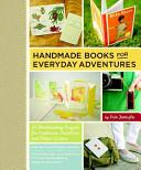 Handmade Books for Everyday Adventures PDF