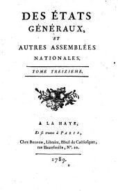 Des états généraux, et autres assemblées nationales: Volume13