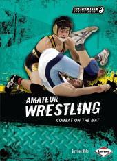 Amateur Wrestling: Combat on the Mat