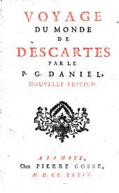 Voyage du monde de Descartes par le P. G. Daniel