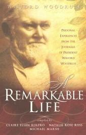 A Remarkable Life: Personal Experiences from the Remarkable Life of President Wilford Woodruff