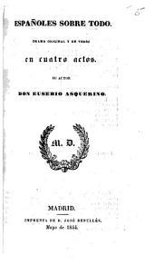 Españoles sobre todo. Drama original y en verso en cuatro actos