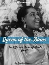 Queen of the Blues: The Life and Times of Bessie Smith