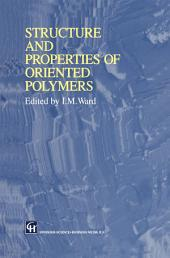 Structure and Properties of Oriented Polymers: Edition 2