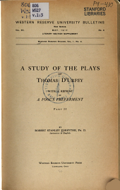 """A study of the plays of Thomas D'Urfey, with a reprint of """"A fool's preferment""""."""
