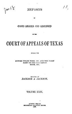 Reports of Cases Argued and Adjudged in the Court of Appeals of Texas PDF