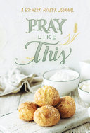 Pray Like This  A 52 Week Prayer Journal PDF
