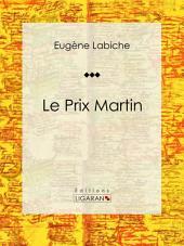 Le Prix Martin: Pièce de théâtre comique