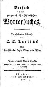 Versuch eines geographisch-historischen Wörterbuches: vornehmlich zum Gebrauche des C.C. Tacitus über Deutschlands Lage, Sitten und Völker