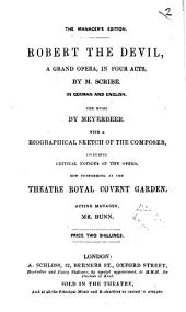 Robert the Devil: a grand opera, in four acts, by M. Scribe [or rather, by Scribe and Delavigne], etc. [The Manager's Edition.] Ger. & Eng