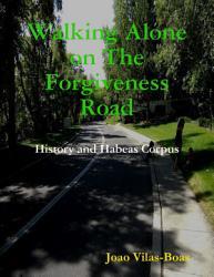 Walking Alone On The Forgiveness Road Book PDF