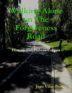 Walking Alone On the Forgiveness Road Book