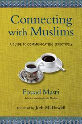 Connecting with Muslims: A Guide to Communicating Effectively