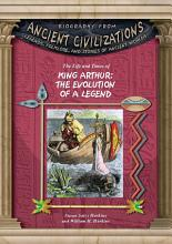 The Life and Times of King Arthur  Evolution of a Legend PDF