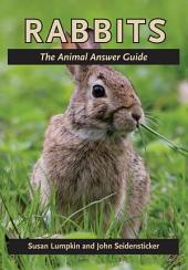 Rabbits: The Animal Answer Guide