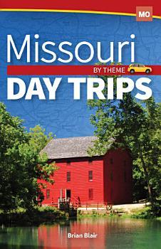 Missouri Day Trips by Theme PDF