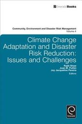 Climate Change Adaptation and Disaster Risk Reduction: Issues and Challenges