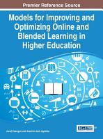 Models for Improving and Optimizing Online and Blended Learning in Higher Education PDF