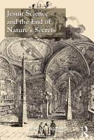 Jesuit Science and the End of Nature   s Secrets PDF