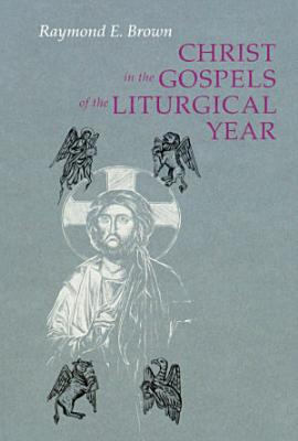 Christ in the Gospels of the Liturgical Year PDF
