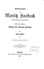 Erinnerungen an Moritz Seebeck, wirkl. Geheimrath und Curator der Universität Jena, nebst einem Anhange: Goethe und Thomas Seebeck