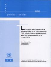 Las nuevas tecnologías de la información y de la comunicación (TIC) y la institucionalidad social: hacia una gestión basada en al conocimiento