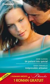 Un patient très spécial - Irrépressible attirance - Eprise d'un médecin: (promotion)