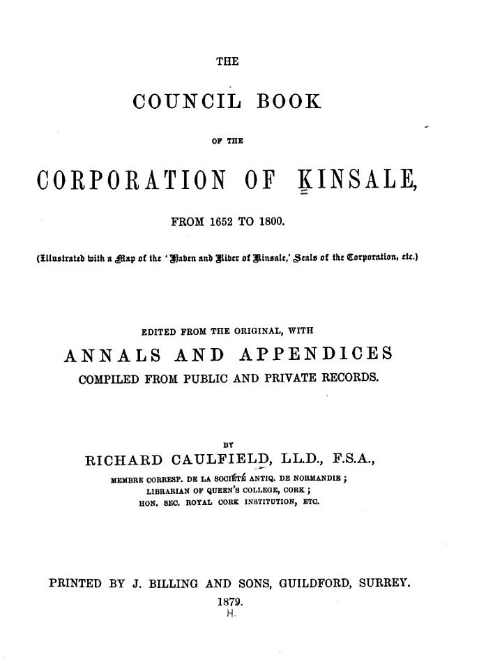 The Council Book of the Corporation of Kinsale, from 1652 to 1800