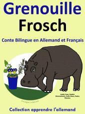 Grenouille - Frosch: Conte Bilingue en Français et Allemand: Collection apprendre l'allemand