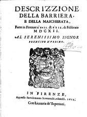 Descrizzione della barriera, e della mascherata, fatte in Firenze a' 17. & a' 19. di Febbraio 1612 ... [Giovanni Villifranchi]