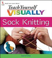 Teach Yourself VISUALLY Sock Knitting PDF