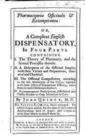 Pharmacopœia officinalis et extemporanea: or, a compleat English Dispensatory, etc