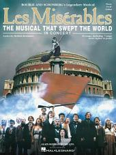 Les Miserables in Concert (Songbook): The Musical That Swept the World