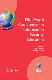 Fifth World Conference on Information Security Education: Proceedings of the IFIP TC 11 WG 11.8, WISE 5, 19 to 21 June 2007, United States Military Academy, West Point, NY, USA