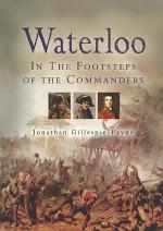 Waterloo: In the Footsteps of the Commanders