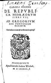 De republica Hebraeorum libri VII: ad Gregorium XIII Pontificem Maximum : cum indice rerum & verborum locupletiss [sic]