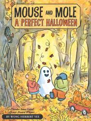 Mouse And Mole A Perfect Halloween Book PDF