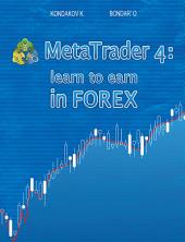 MetaTrader 4: Learn to Earn in FOREX