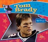 Tom Brady: Famous Quarterback