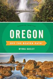 Oregon Off the Beaten Path®: Discover Your Fun, Edition 11